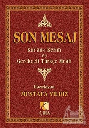 Son Mesaj / Kur'An-I Kerim Ve Gerekçeli Türkçe Meali