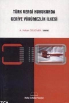 Türk Vergi Hukukunda Geriye Yürümezlik İlkesi