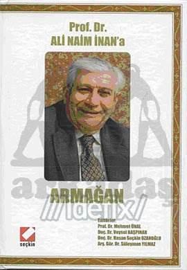 Prof. Dr. Ali Naim İnan'a Armağan