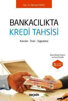 Bankacılıkta Kredi Tahsisi; Kavram - Teori - Uygulama