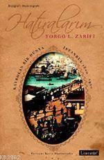 Hatıralarım - Kaybolan Bir Dünya İstanbul 1800-1920