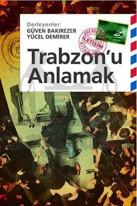 Trabzonu Anlamak
