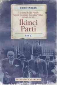 İkinci Parti 1; Türkiyede İki Partili Siyasi Sistemin Kuruluş Yılları (1945-1950)