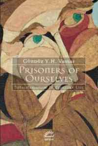 Prisoners Of Ourselves; Totalitarianism in Everyday Life