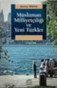 Müslüman Milliyetçiliğ ve Yeni Türkler