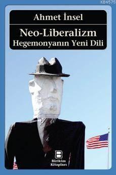 Neo - Liberalizm; Hegemonyanın Yeni Dili