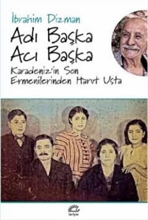 Adı Başka Acı Başka; Karadeniz'in Son Ermenilerinden Harut Usta