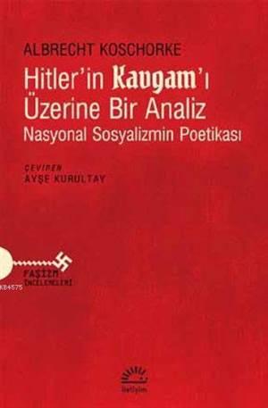 Hitler'İn Kavgam'I Üzerine Bir Analiz