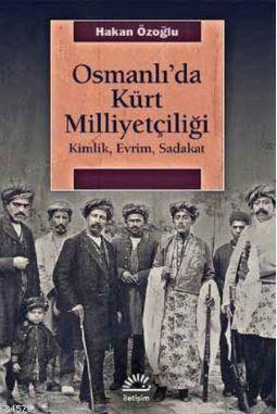 Osmanlı'Da Kürt Milliyetçiliği (Kimlik Evrim Sadakat)