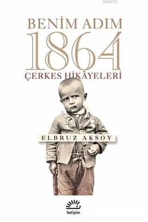 Benim Adım 1864; Çerkes Hikayeleri