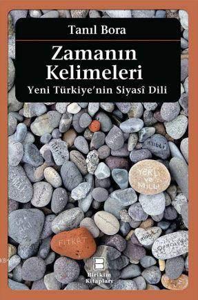 Zamanın Kelimeleri; Yeni Türkiye'nin Siyasî Dili