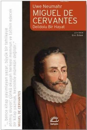 Miguel De Cervantes - Delidolu Bir Hayat