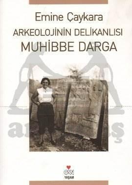Arkeolojinin Delikanlisi Muhibbe Darga