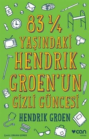 83 ¼ Yaşındaki Hendrık Groen'un Gizli Güncesi