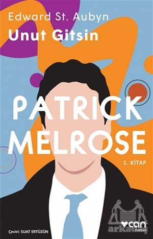 Unut Gitsin - Patrick Melrose 1. Kitap