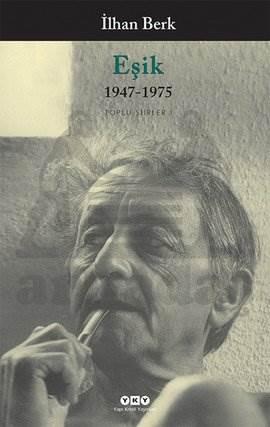 Eşik; 1947-1975 Toplu Şiirler I