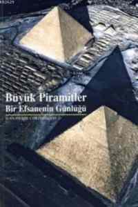 Büyük Piramitler; bir Efsanenin Günlüğü