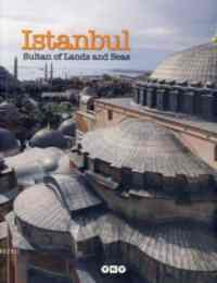 Istanbul: Sultan of Lands and Seas