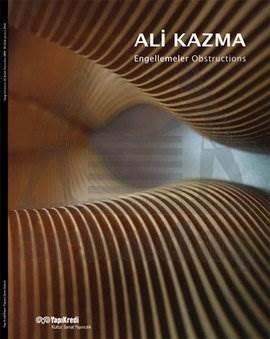Engellemeler; Ali Kazma