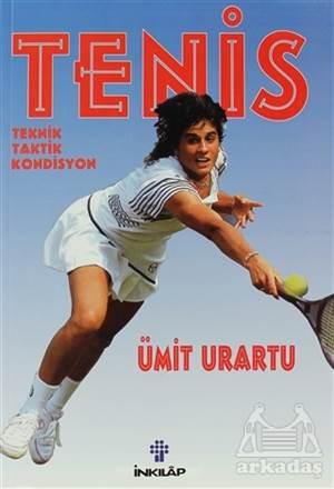 Tenis Teknik, Taktik, Kondisyon