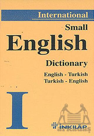 International Small English Dictionary; English-Turkish Turkish-English