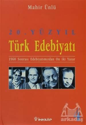 20. Yüzyıl Türk Edebiyatı 4 1960 Sonrası Edebiyatımızdan On İki Yazar