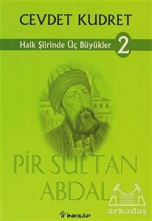 Halk Şiirinde Üç Büyükler 2 Pir Sultan Abdal
