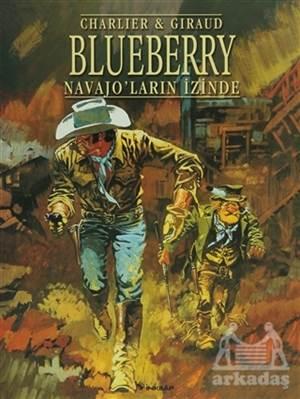 Blueberry Navajo'Ların İzinde