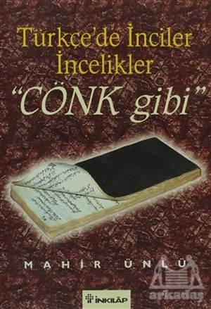 Türkçe'De İnciler İncelikler Cönk Gibi
