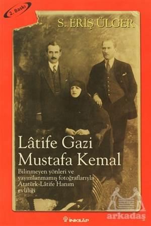Latife Gazi Mustafa Kemal