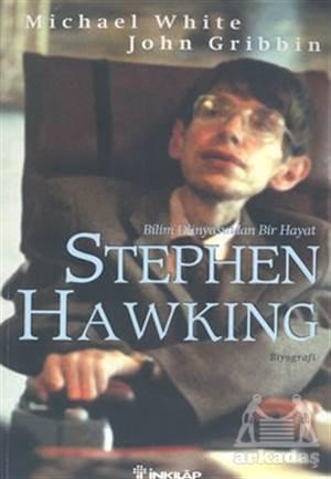 Stephen Hawking Bilim Dünyasında Bir Hayat