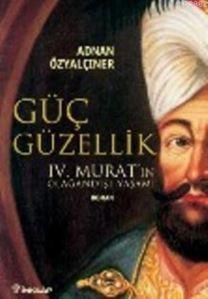 IV. Murat; Güç ve Güzellik