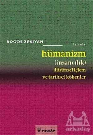 Hümanizm (İnsancılık) Düşünsel İçlem Ve Tarihsel Kökenler