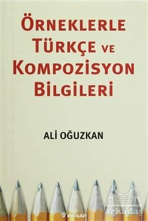 Örneklerle Türkçe Ve Kompozisyon Bilgileri