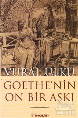 Goethe'Nin On Bir Aşkı Ve Eserlerindeki Yansımaları