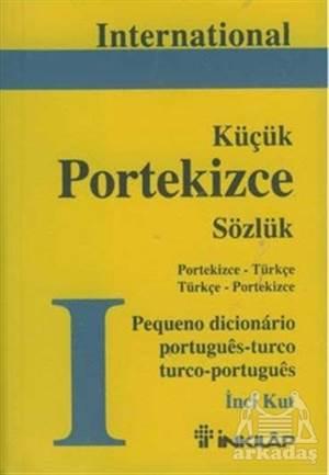 International Küçük Portekizce Sözlük Portekizce - Türkçe Türkçe - Portekizce