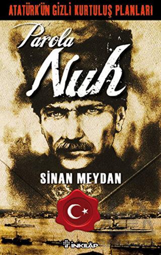 Atatürkün Gizli Kurtuluş Planları Parola Nuh