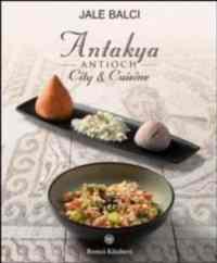 Antioch(Antakya) City&Cuisine