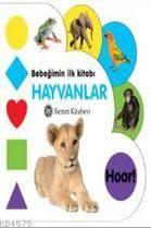 Bebeğimin İlk Kitabı: Hayvanlar
