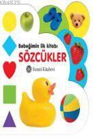 Bebeğimin İlk Kitabı: Sözcükler