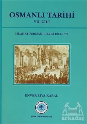 Osmanlı Tarihi 7. Cilt Islahat Fermanı Devri (1861- 1876)