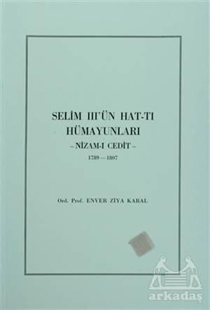 Selim 3'Ün Hat-Tı Hümayunları -Nizam-I Cedit- 1789-1807