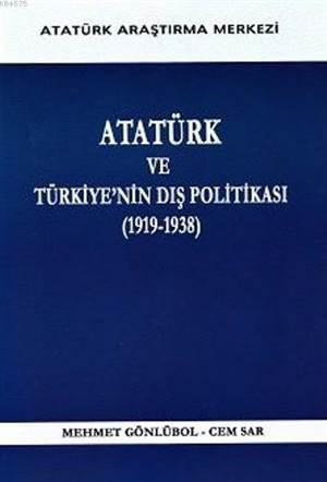 Atatürk Ve Türkiye'nin Dış Politikası; 1919-1938