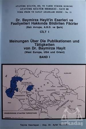 Dr. Baymirza Hayit'in Eserleri Ve Faaliyetleri Hakkında Bildirilen Fikirler Cilt - 1