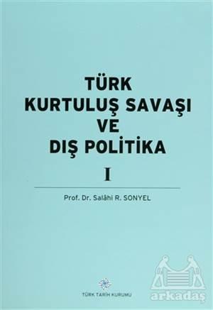 Türk  Kurtuluş Savaşı Ve Dış Politika Cilt: 1