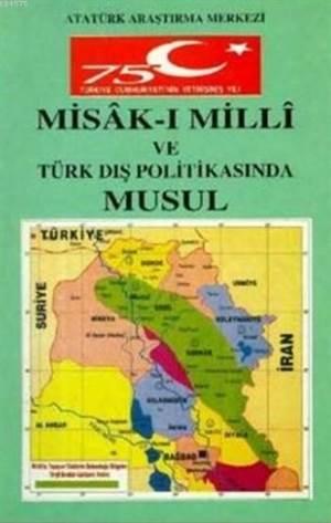 Misak-I Milli Ve Türk Dış Politikasında Musul