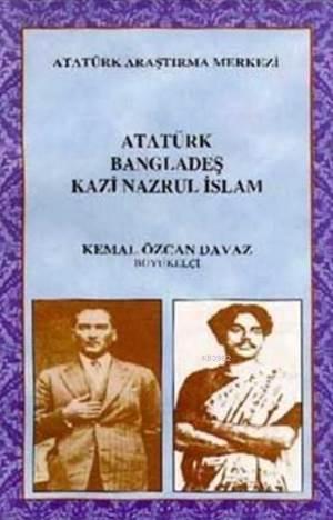 Atatürk, Bangladeş, Kazi Nazrul İslam
