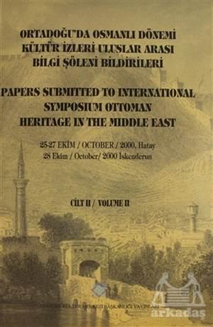 Ortadoğu'da Osmanlı Dönemi Kültür İzleri Uluslar Arası Bilgi Şöleni Bildirileri Cilt - 2