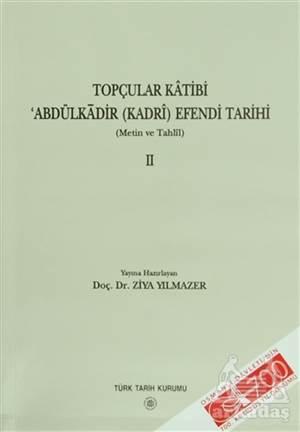 Topçular Katibi Abdülkadir (Kadri) Efendi Tarihi 2. Cilt