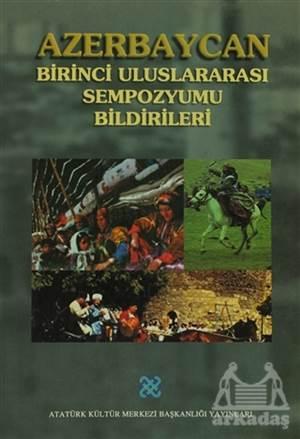 Azerbaycan Birinci Uluslararası Sempozyumu Bildirileri